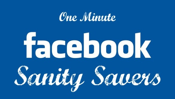 sanity-saving-facebook-tips