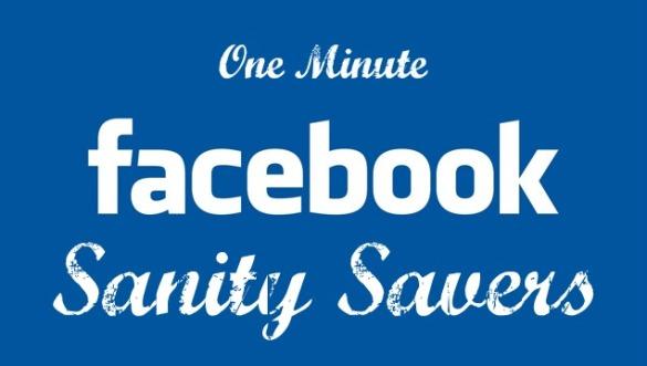 sanity-saving-facebook-tips