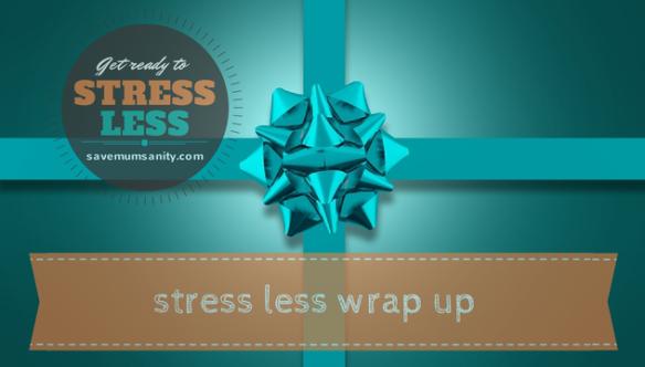 Stress less wrap up
